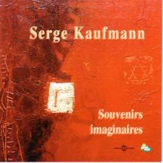 Serge Kaufmann – Souvenirs imaginaires